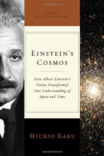 Einstein's Cosmos: How Albert Einstein's Vision Transformed Our Understanding of Space and Time (Great Discoveries) by Kaku, Michio (2005) Paperback