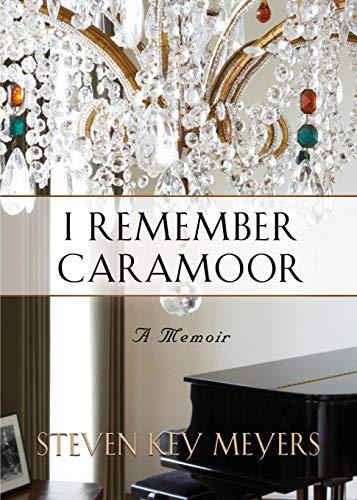 I Remember Caramoor: A Memoir