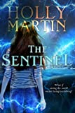 The Sentinel (The Sentinel Series) by Holly Martin