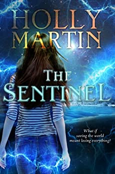 The Sentinel (The Sentinel Series Book 1) by [Martin, Holly]