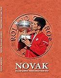 Novak, Roland Garros: Tennis Dream Come True (English Edition)