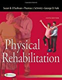 Physical Rehabilitation (O'Sullivan, Physical Rehabilitation) by Susan B. O'Sullivan (2013-08-31)