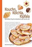 Kouchn, Köichla, Kipfala: Oberpfälzer Brauchtumsbackbuch quer durchs Jahr -