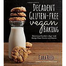Decadent Gluten-Free Vegan Baking by Cara Reed (2014-08-19)