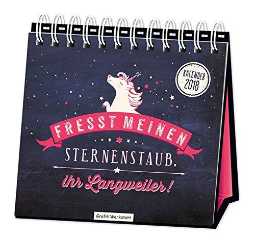 """Tischkalender """"Fresst meinen Sternenstaub"""" 2018: Tischkalender Einhorn"""
