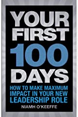 Your First 100 Days: How to make maximum impact in your new leadership role (Financial Times Series) Paperback