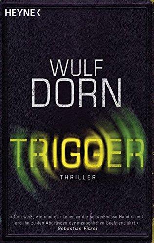 Buchseite und Rezensionen zu 'Trigger: Psychothriller' von Wulf Dorn