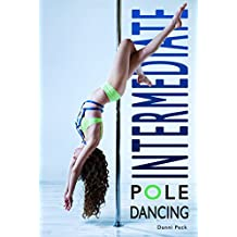 Intermediate Pole Dancing: For Fitness and Fun (English Edition)