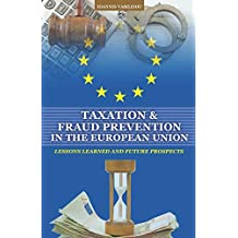 TAXATION AND FRAUD PREVENTION IN THE EUROPEAN UNION: LESSONS LEARNED AND FUTURE PROSPECTS