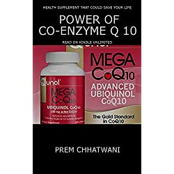 POWER OF CO-ENZYME Q 10: Health Supplement That Could Save Your Life (HEALTH SERIES Book 6)