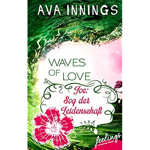 Waves of Love - Joe: Sog der Leidenschaft: Roman (feelings emotional eBooks)