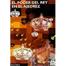 El poder del rey en el ajedrez (Coleccion Caissa)