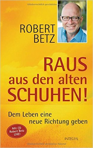 Raus aus den alten Schuhen! + CD: Dem Leben eine neue Richtung geben von Robert Betz ( 13. Mai 2008 ) (Neue Richtung-schuhe)