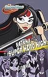 KATANA auf der SUPER HERO HIGH (Die SUPER HERO HIGH-Reihe, Band 4)