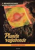 Les conquérents de l'univers T04 La planète vagabonde