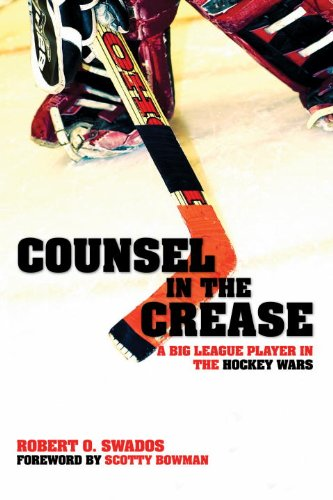 Counsel In The Crease: A Big League Player in the Hockey Wars por Robert O. Swados