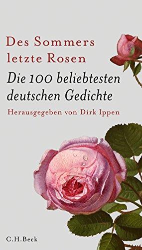 Des Sommers letzte Rosen: Die 100 beliebtesten deutschen Gedichte
