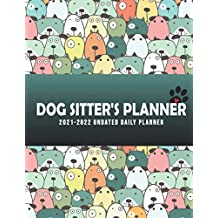 Dog Sitter\'s Planner: Large Blank Undated Daily Organizer Gift for Dog Lovers -I Love Green for Backpakers Walkers