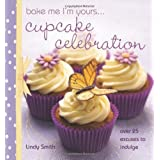 [ Bake Me I'M Yours... Cupcake Celebration ] By Smith, Lindy (Author) [ Sep - 2010 ] [ Hardcover ]