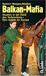 Balkan-Mafia. Staaten in der Hand des Verbrechens - Eine Gefahr für Europa