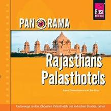 Panorama Rajasthans Palasthotels: Unterwegs zu den schönsten Palsthotels der indischen Provinz