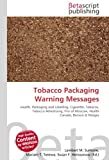 Tobacco Packaging Warning Messages: Health, Packaging and Labelling, Cigarette, Tobacco, Tobacco Advertising, Fire of Moscow, Health Canada, Benson & Hedges