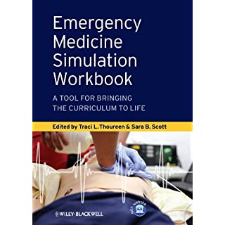 Emergency Medicine Simulation Workbook: A Tool for Bringing the Curriculum to Life (English Edition)