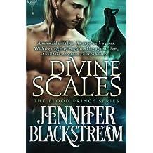 Divine Scales (The Blood Prince series) (Volume 4) by Jennifer Blackstream (2016-04-14)