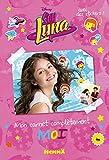Disney Soy Luna - Mon carnet complètement MOI