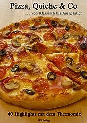 Pizza, Quiche & Co ... von Klassisch bis Ausgefallen: 40 Highlights mit dem Thermomix