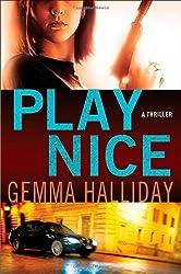 Play Nice by Gemma Halliday (2012-03-13)