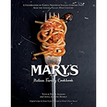 Mary's Italian Family Cookbook: A Celebration of Family, Friends, and Italian Comfort Food