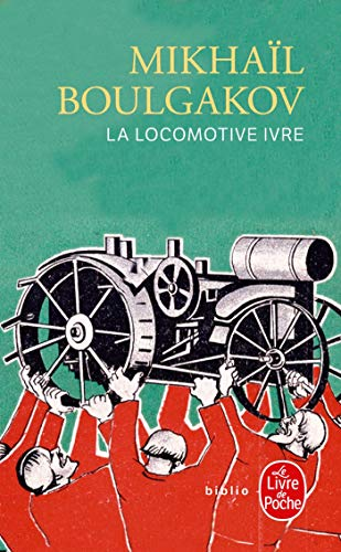 La Locomotive ivre et autres nouvelles par Mikhail Boulgakov