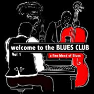Welcome to the Blues Club, Vol.1 (A Fine Blend of Blues)