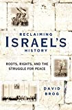 Reclaiming Israel's History: Roots, Rights, and the Struggle for Peace (English Edition)