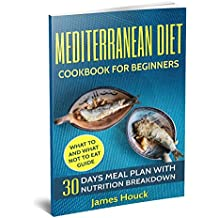 Mediterranean Diet: Mediterranean Diet Cookbook: Mediterranean Diet for Beginners: 30 Days Meal Plan For Rapid Weight Loss: 45 Mediterranean Diet Healthy ... Diet For Beginners Book 1) (English Edition)