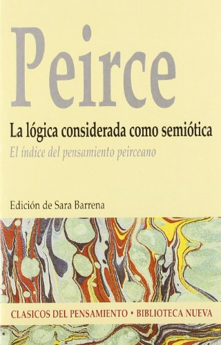 La Logica considerada Como semiotica/ Logic as a form of Semiotic por Charles Peirce