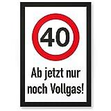 DankeDir! 40 Jahre Vollgas - Kunststoff Schild, Geschenk 40. Geburtstag, Geschenkidee Geburtstagsgeschenk Vierzigsten, Geburtstagsdeko/Partydeko / Party Zubehör/Geburtstagskarte