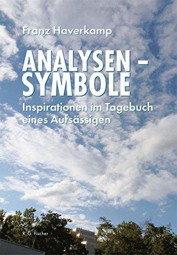 Analysen - Symbole: Inspirationen im Tagebuch eines Aufsässigen