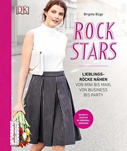 Rockstars: Lieblingsröcke nähen von Mini bis Maxi, von Business bis Party