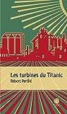Les turbines du Titanic par Perisic