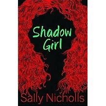 By Sally Nicholls Shadow Girl [Paperback]