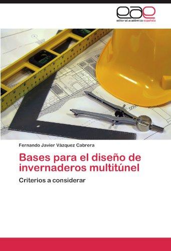 Bases para el diseño de invernaderos multitúnel por Vázquez Cabrera Fernando Javier