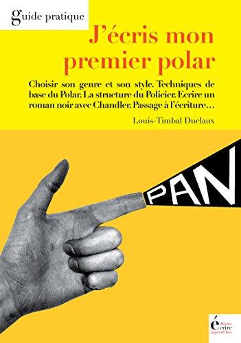 J'écris mon premier polar: Guide pr...