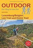 Luxemburg/Belgien: Lee Trail und Eislek Trail (Der Weg ist das Ziel)