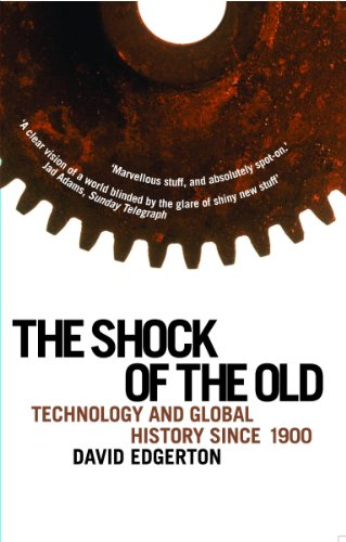 Shock Of The Old: Technology and Global History since 1900