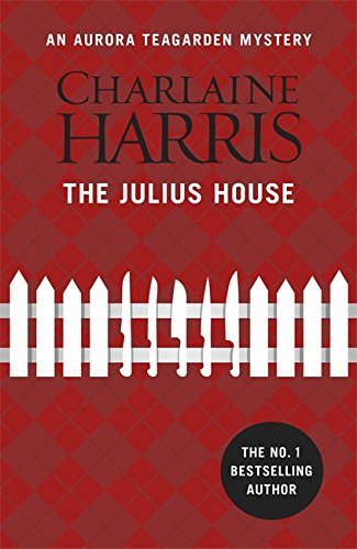 The Julius House: An Aurora Teagarden Novel (AURORA TEAGARDEN MYSTERY)
