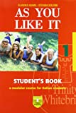 As You Like It. Student's Book-Workbook. Per Le Scuole Superiori. Con CD Audio: 1