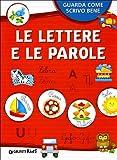 Le lettere e le parole. Ediz. illustrata