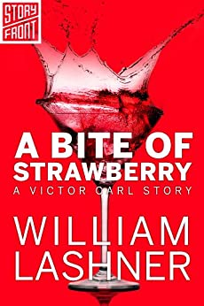 A Bite of Strawberry (A Short Story) (A Victor Carl Novel) by [Lashner, William]